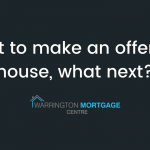 I want to make a property offer, what next? Warrington Mortgage Centre